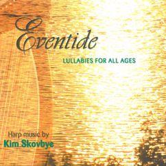 Kim Skovbye: Eventide: Lullabies for All Ages