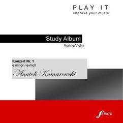Denette Whitter: Play It - Study-Album for Violin: Anatoli Komarowski, Violin Concerto No. 1, E Minor