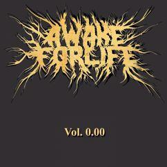 Awake For Life: Vol. 0.00