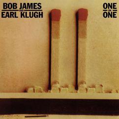 Bob James & Earl Klugh: One on One