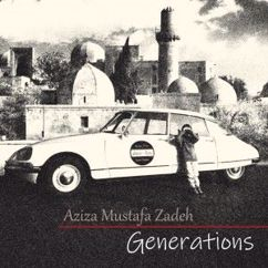 Aziza Mustafa Zadeh: Generations
