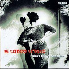Pedro's Heavy Gentlemen: Mi Tango Triste
