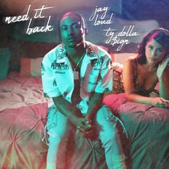 Jay Loud: Need It Back (feat. Ty Dolla $ign)