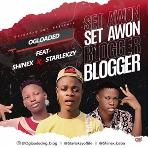 Ogloaded: Set Awon Blogger