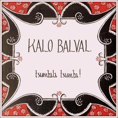 Kalo Balval: Tsumbala Tsumba!