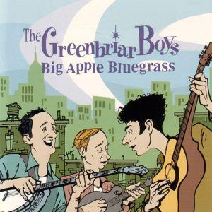 Greenbriar Boys: Big Apple Bluegrass