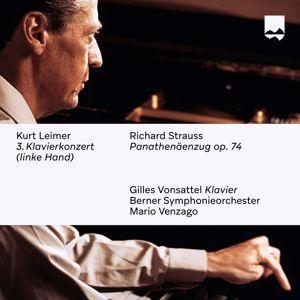 Gilles Vonsattel, Mario Venzago & Berner Symphonieorchester: Kurt Leimer: 3. Klavierkonzert (linke Hand) / Richard Strauss: Panathenäenzug, Op. 74