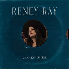 Reney Ray: À l'ouest du réel