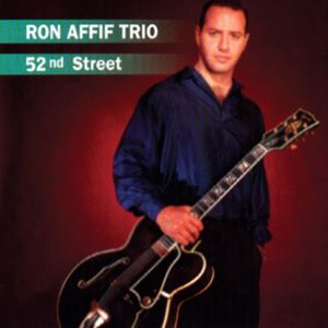 Ron Affif Trio: 52nd Street