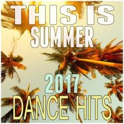 Various Artists: This Is Summer: 2017 Dance Hits