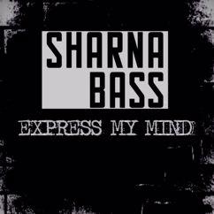 Sharna Bass: Express My Mind