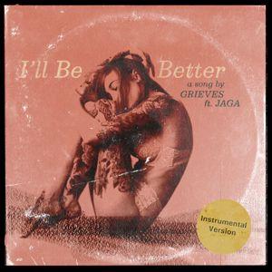 Grieves: I'll Be Better (Instrumental Version)