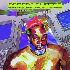 George Clinton, The P-Funk Allstars: T.A.P.O.A.F.O.M.(The Awesome Power of A Fully- Operational Mothership)