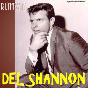 Del Shannon: Runaway (Digitally Remastered)