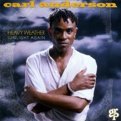 Carl Anderson: Heavy Weather / Sunlight Again