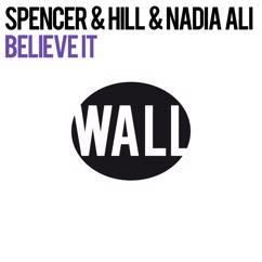 Spencer & Hill & Nadia Ali: Believe It (Remixes)
