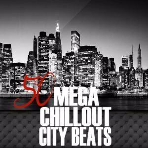 Various Artists: 50 Mega Chillout City Beats