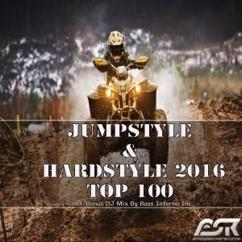 Various Artists: Jumpstyle & Hardstyle 2016 Top 100 (Incl. Bonus DJ Mix by Bass Inferno Inc)