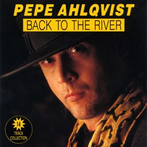 Pepe Ahlqvist: Back To The River