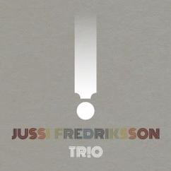 Jussi Fredriksson Trio: ! (Exclamation Mark)