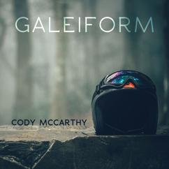 Cody McCarthy: Galeiform