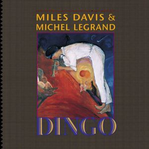 Miles Davis & Michel LeGrand: Dingo - Selections From The Motion Picture Soundtrack