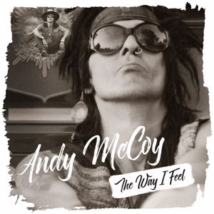 Andy McCoy: The Way I Feel
