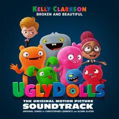 Kelly Clarkson: Broken & Beautiful (from the movie UGLYDOLLS)