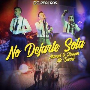 Mangel & JBryan feat. Mc Dariel: No Dejarte Sola