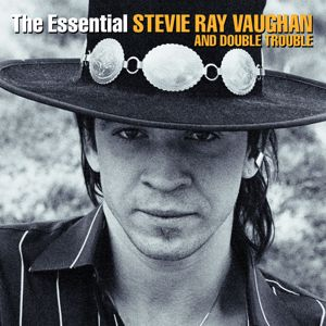 Stevie Ray Vaughan & Double Trouble: The Essential Stevie Ray Vaughan And Double Trouble