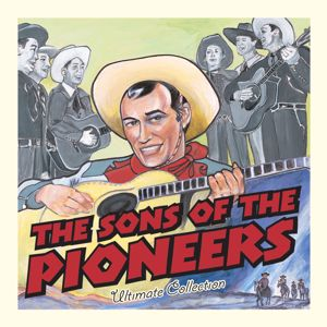 Sons Of The Pioneers: Ultimate Collection: Sons Of The Pioneers