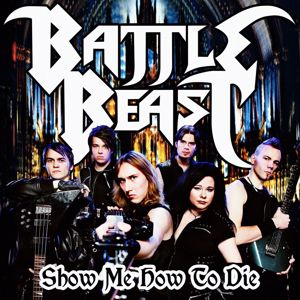 Battle Beast: Show Me How To Die