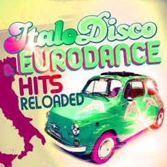 Various Artists: Italo Disco & Eurodance Hits Reloaded