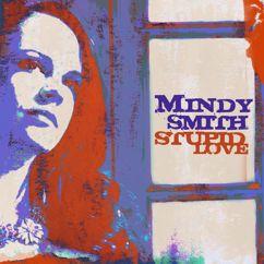 Mindy Smith: Stupid Love