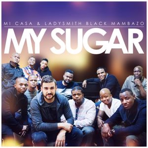 Mi Casa, Ladysmith Black Mambazo: My Sugar