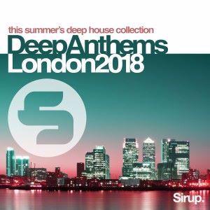 Various Artists: Sirup Deep Anthems London 2018