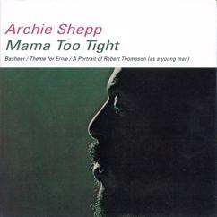 Archie Shepp: Mama Too Tight
