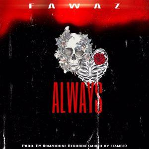Fawaz: Always