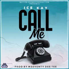 Ice Kay: Call Me