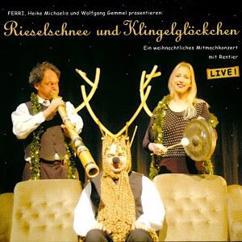 Ferri Georg Feils, Heike Michaelis & Wolfgang Gemmel: Rieselschnee und Klingelglöckchen
