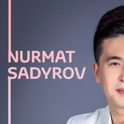 Нурмат Садыров: Nurmat Sadyrov