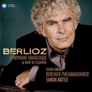 Sir Simon Rattle: Berlioz: Symphonie fantastique & La Mort de Cléopâtre