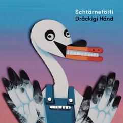 Schtärneföifi: Dräckigi Händ