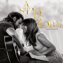 Lady Gaga, Bradley Cooper: I'll Never Love Again (Film Version)