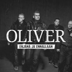 Oliver: Ehjänä ja ennallaan