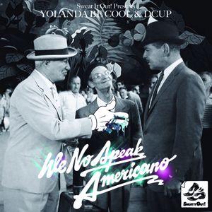 Yolanda Be Cool & DCUP: We No Speak Americano
