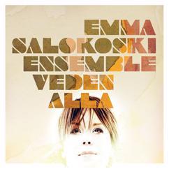 Emma Salokoski Ensemble: Veden alla