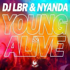 DJ LBR & Nyanda: Young & Alive
