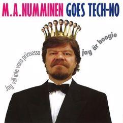 M.A. Numminen: Goes Tech-no - Jag vill inte vara prinsessa, jag är boogie