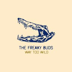 The Freaky Buds: Way Too Wild